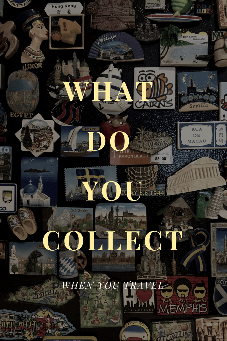 3 Things To Collect When Travelling