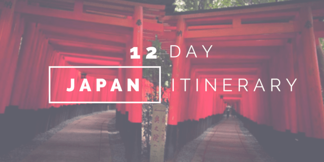 Japan Itinerary in 12 Days
