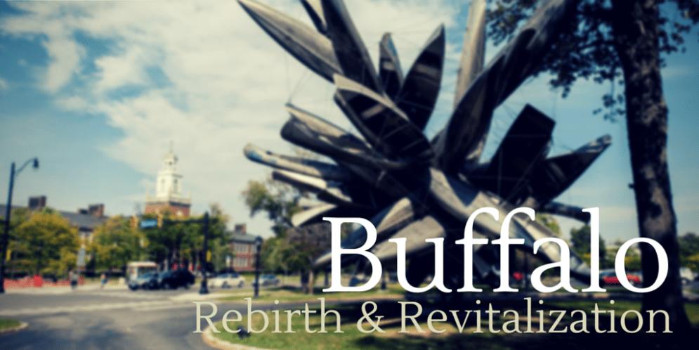 Rebirth and Revitalization of Buffalo