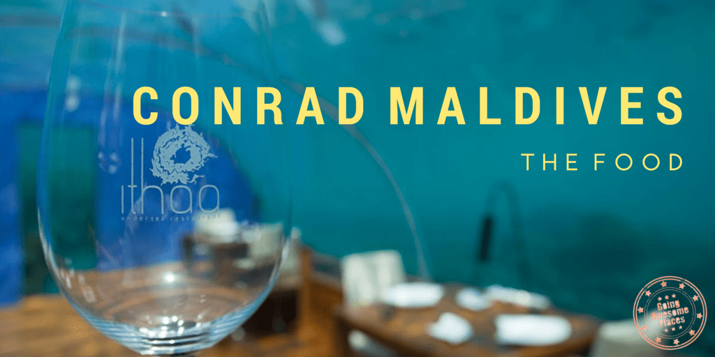 Conrad Maldives – The Amazing Food