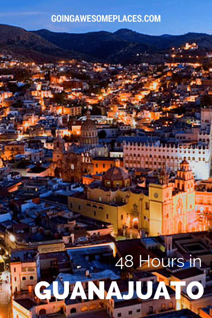Guanajuato in 48 Hours - A Detailed Itinerary