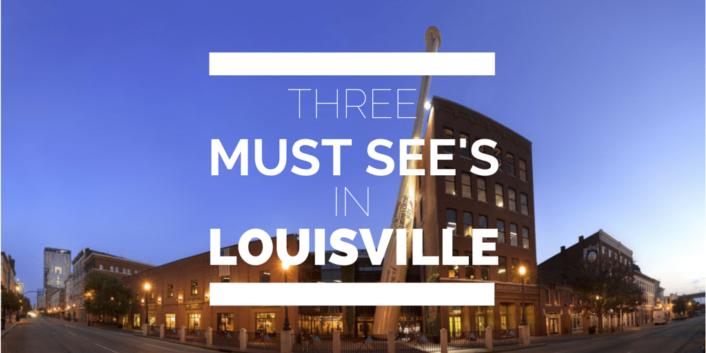 3 Things You Need To Do When Visiting Louisville Kentucky