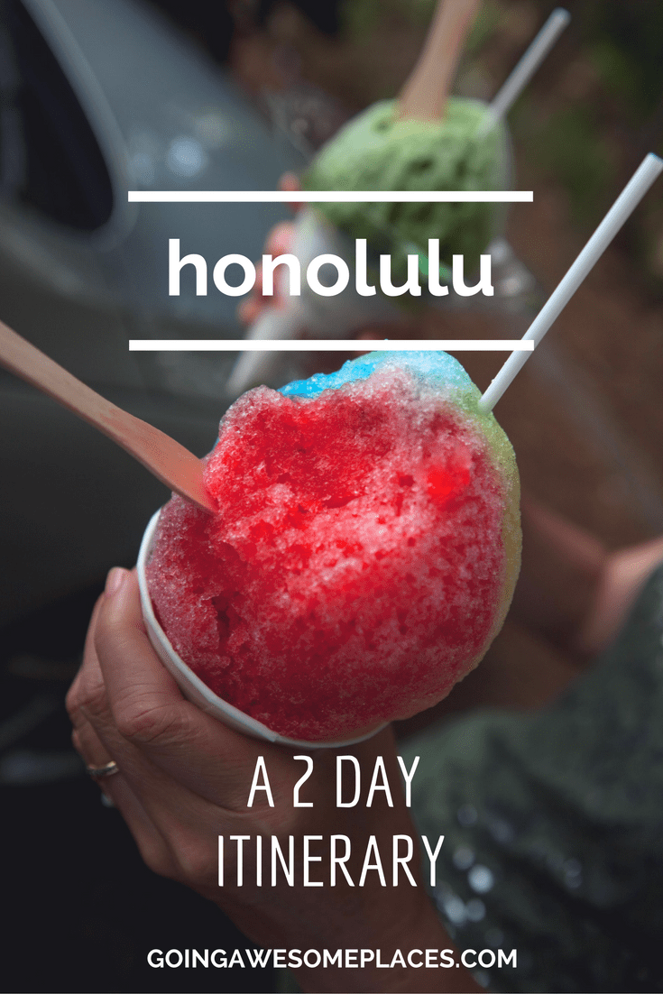 Honolulu 2 Day Itinerary in Hawaii - Things to See, Do and Eat