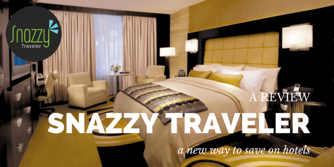 REVIEW – Snazzy Traveler, A New Way To Save on Hotels