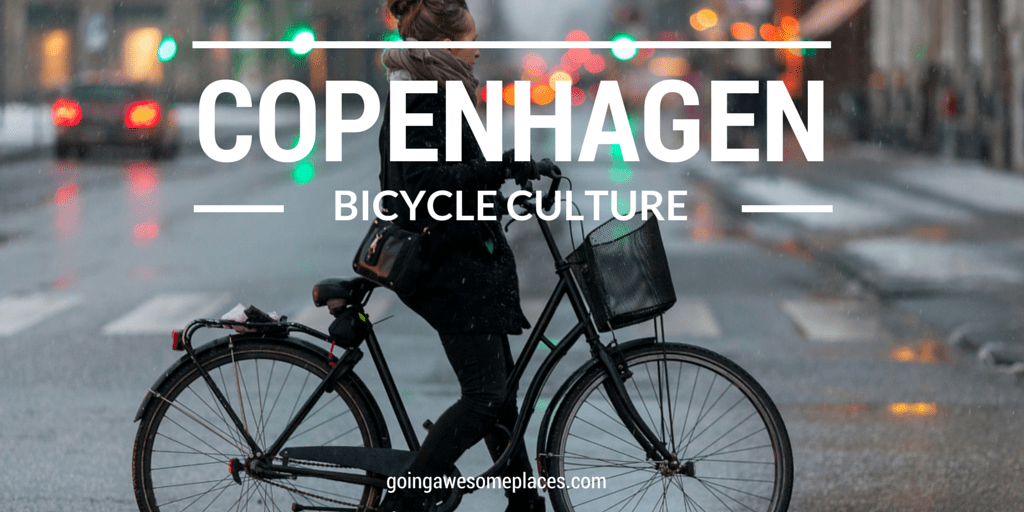 Copenhagen's Bicycle Culture 10 Most Beautiful Places In The World