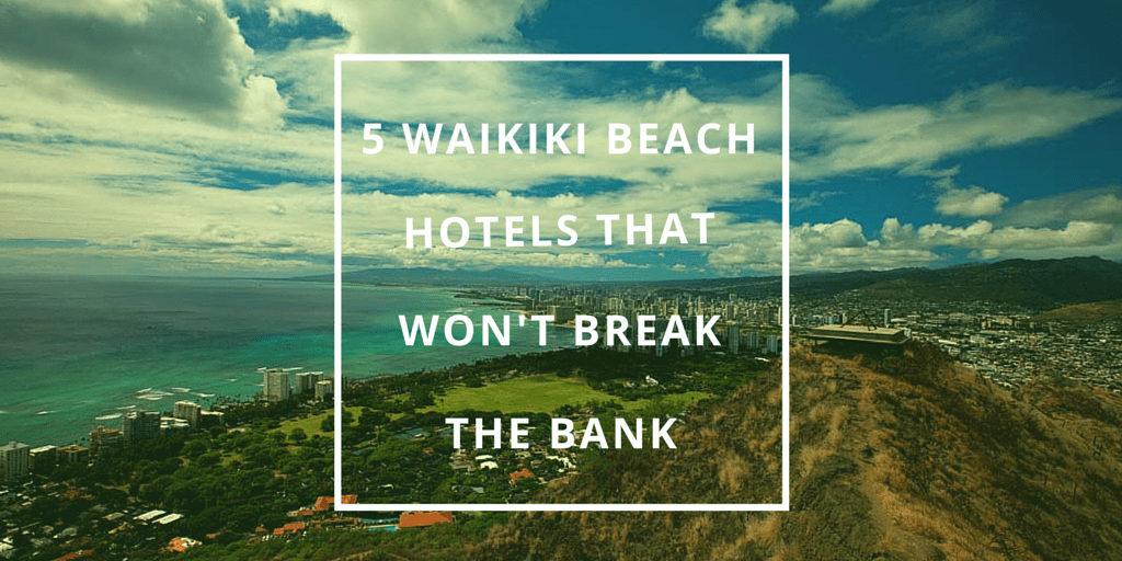 5 Waikiki Beach Hotels That Won't Break the Bank