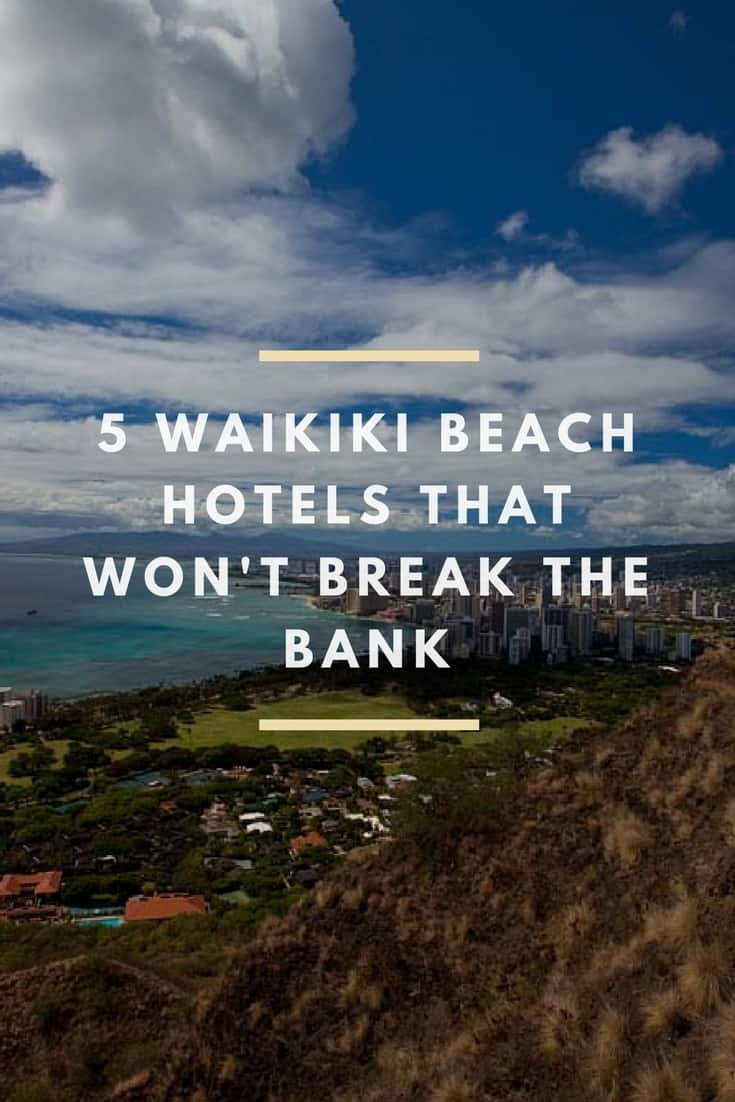 These are my 5 favourite hotels in Waikiki, Honolulu if you\'re on a budget on your upcoming vacation to Hawaii. These are fabulous properties in prime locations but aren\'t going to break the bank. Find out which ones they are inside! #Hawaii #Waikiki #Honolulu
