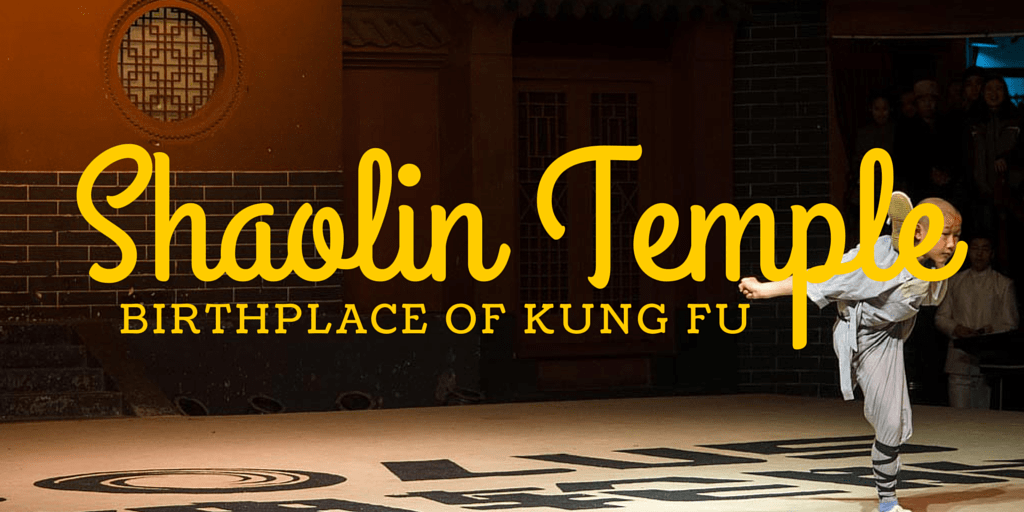 Shaolin Temple – Birthplace of Kung Fu