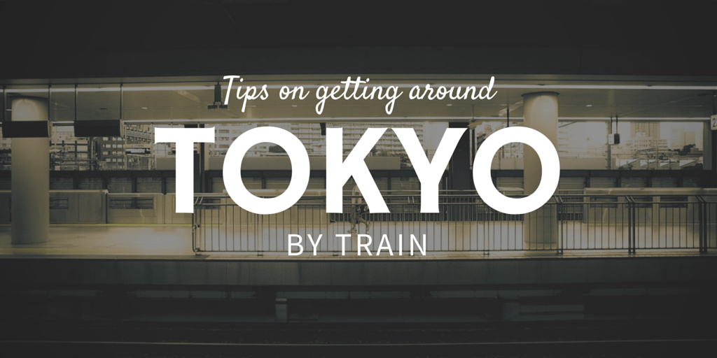 Tips On Getting Around Tokyo By Train Going Awesome Places