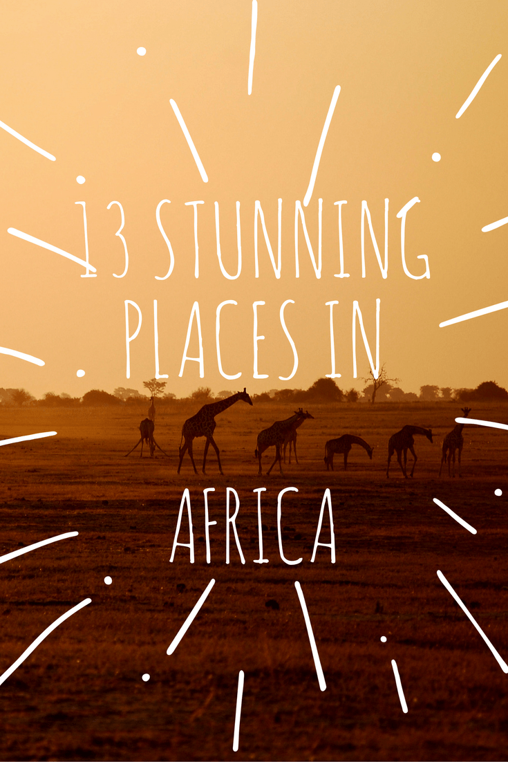 13 of the Most Beautiful Places in Africa - Highlights and Things To Do
