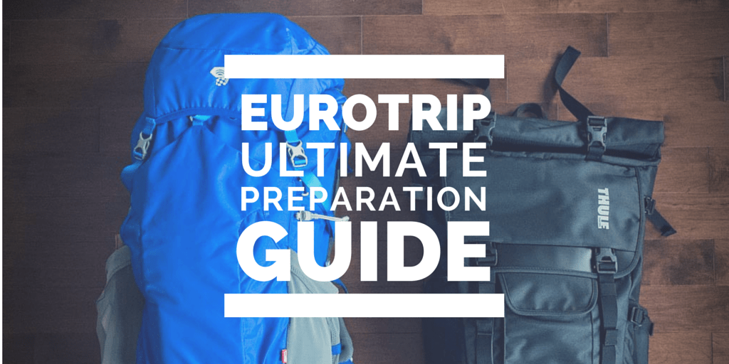 Eurotrip Ultimate Preparation Guide
