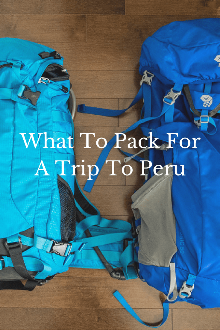 The Peru Packing List - What To Pack for the Inca Trail and Amazon Jungle