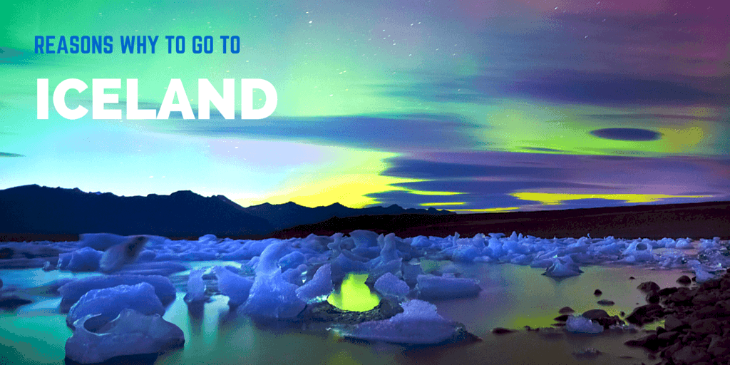 Reasons To Go To Iceland