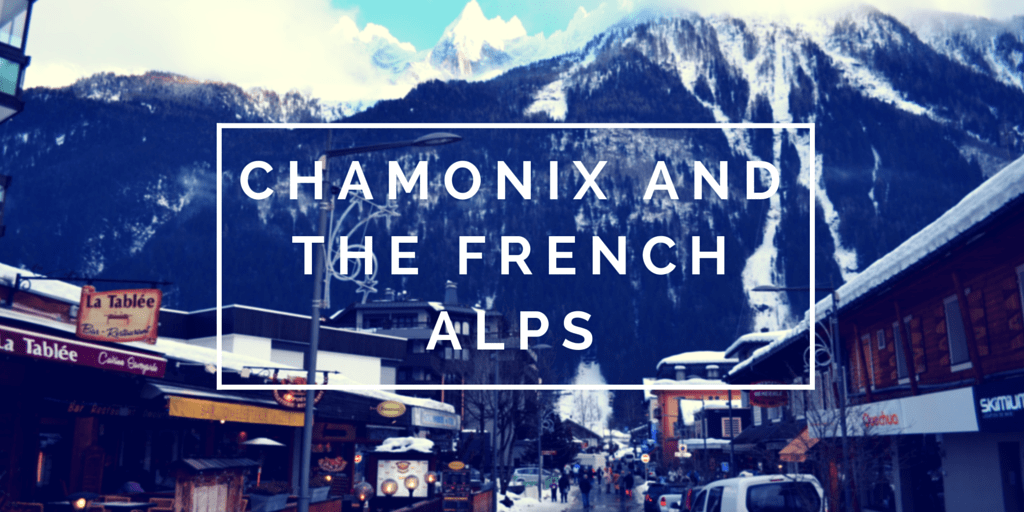 Chamonix and the French Alps