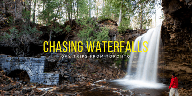 Day Trip Ideas from Toronto – Chasing Waterfalls