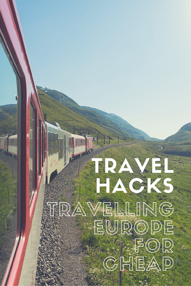 Travel Hacks: Travelling Europe for Cheap
