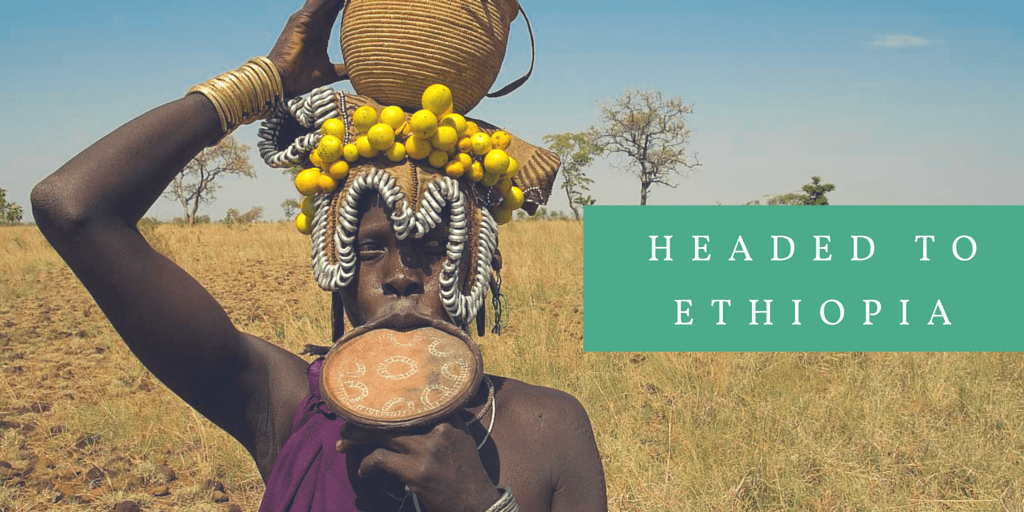 Trip Announcement – Headed to Ethiopia!
