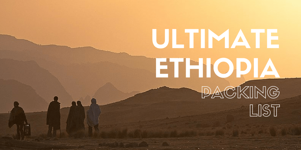 Ultimate Ethiopia Packing List