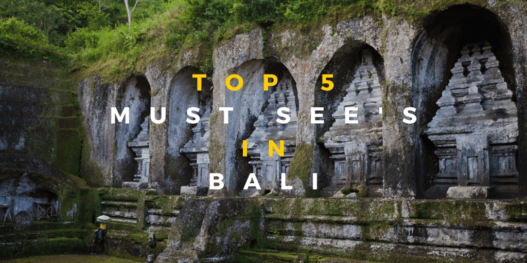 Top 5 Absolute Must See's in Bali