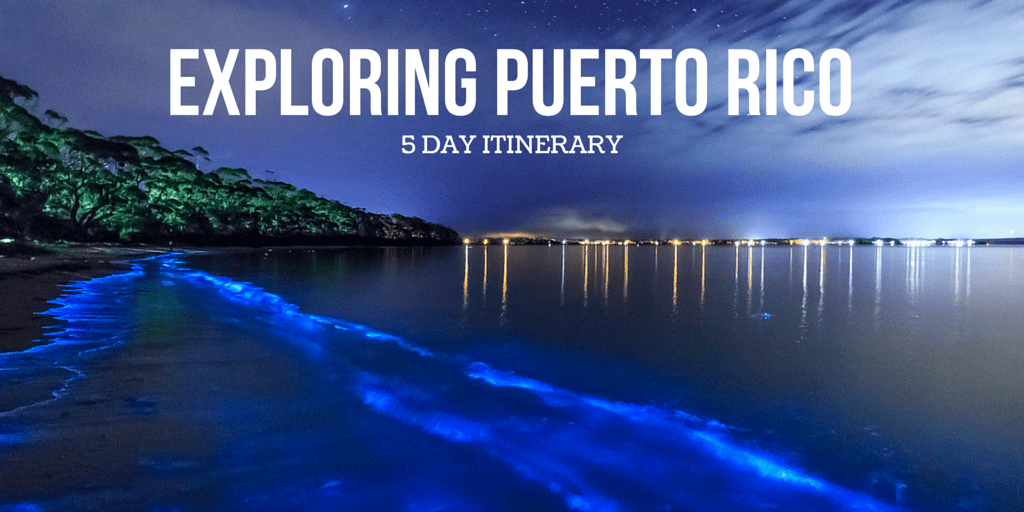5 Day Itinerary Exploring Puerto Rico