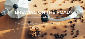 Brewing on the Road: The Coffee Nomad's Essential Packing List