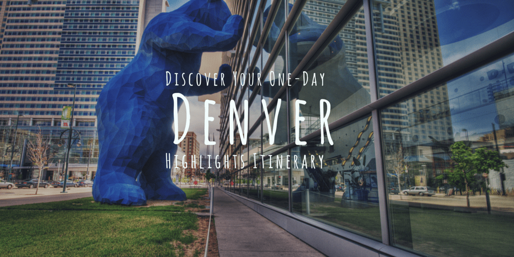 Discover Your One-Day Denver Highlights Itinerary