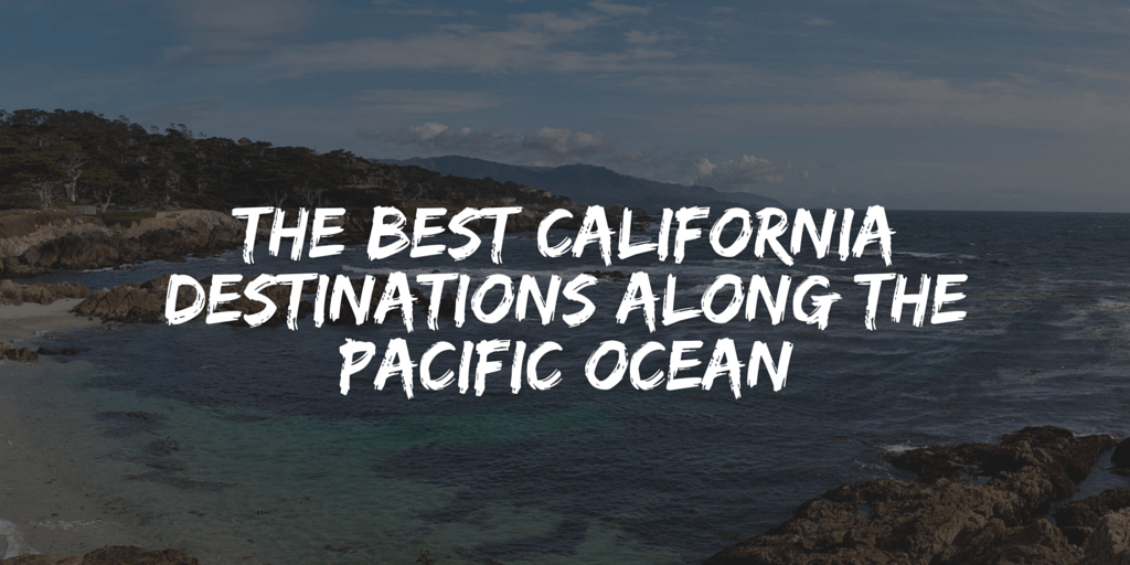 Hipmunk Hotels: The Best California Destinations Along the Pacific Ocean
