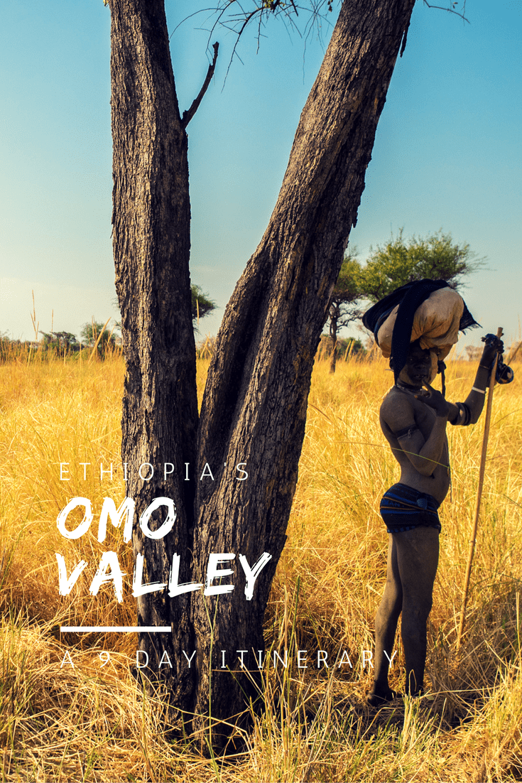 9 Day Omo Valley Ethiopia Itinerary (Advice and Tips from A Real Traveller)