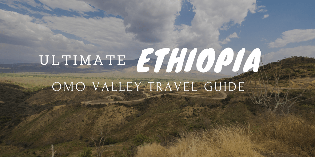 Ultimate Omo Valley Ethiopia Planning Guide - What You Need