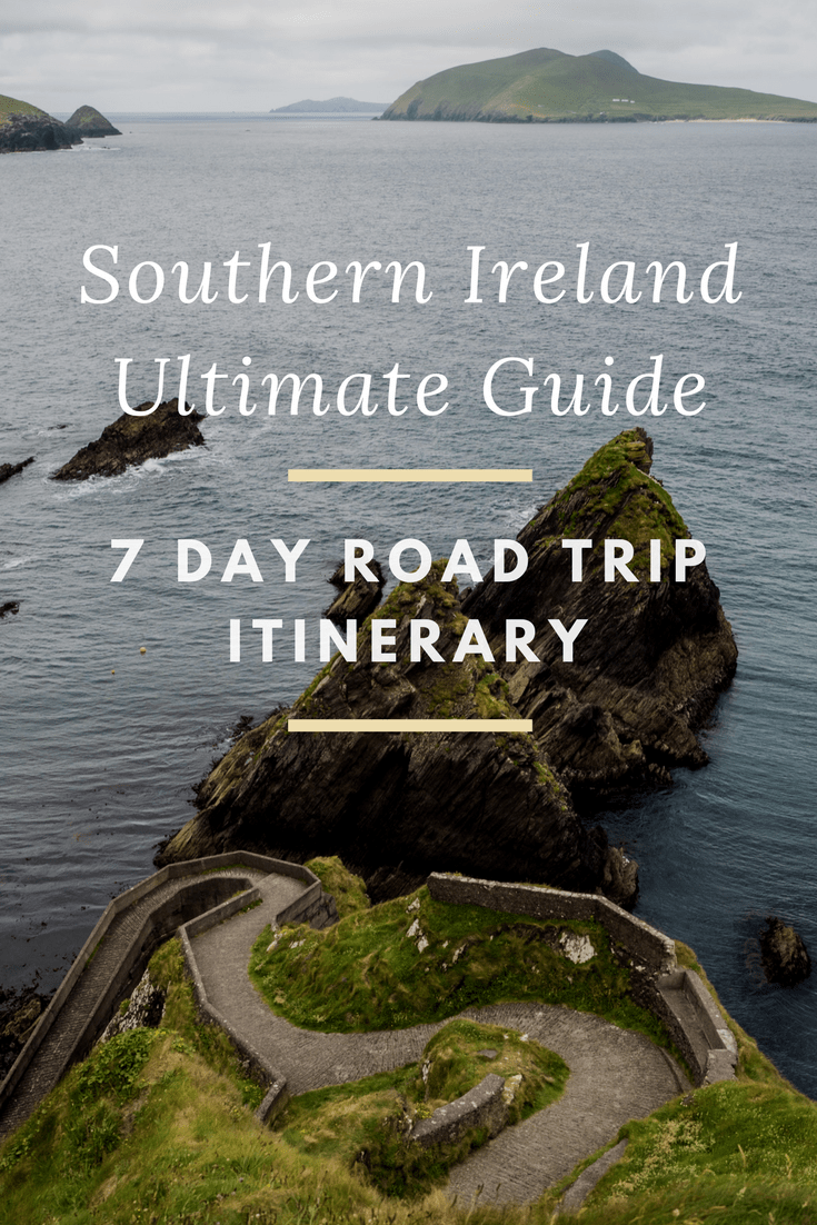 Southern Ireland 7 Day Itinerary:  An Ultimate Road Trip Guide