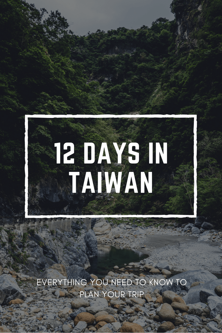 12 Days in Taiwan Travel Guide - Itinerary to Explore the Entire Island