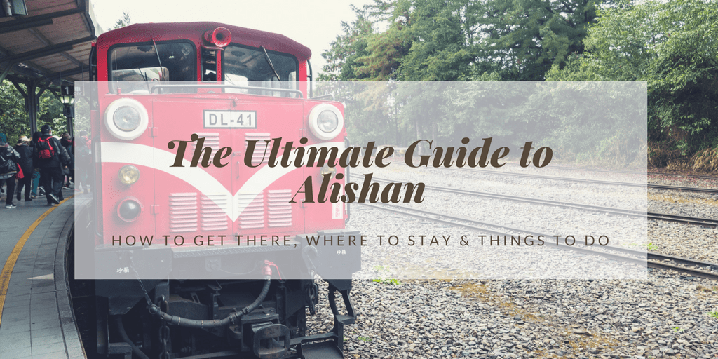 Ultimate Guide to Alishan National Recreational Forest and