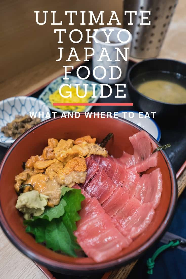 Ultimate Tokyo Food Guide in Japan - Where And What To Eat