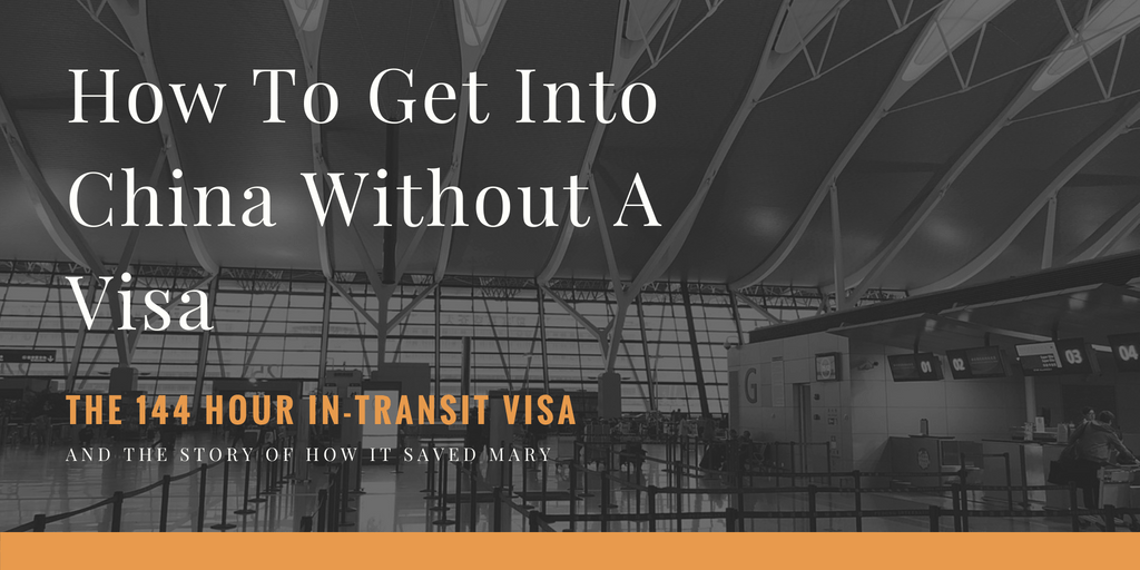 47fd14a7f7d How To Get Into China Without A Visa - The 144 hour In-Transit Visa