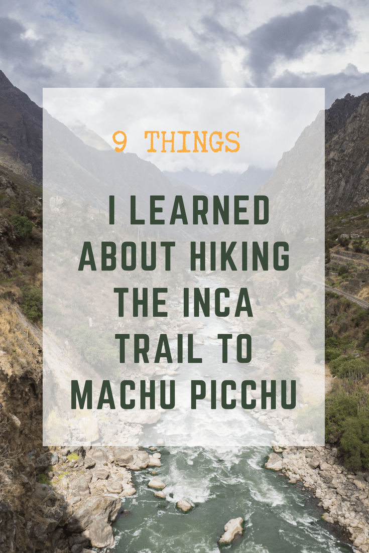 9 Surprising Things I Learned About Hiking the Inca Trail to Machu Picchu