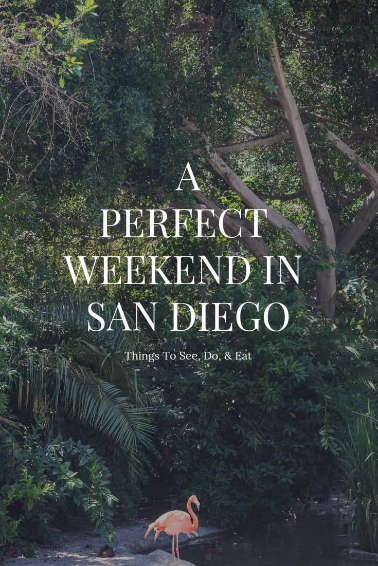A Perfect Weekend in San Diego - Things to See, Do, and Eat