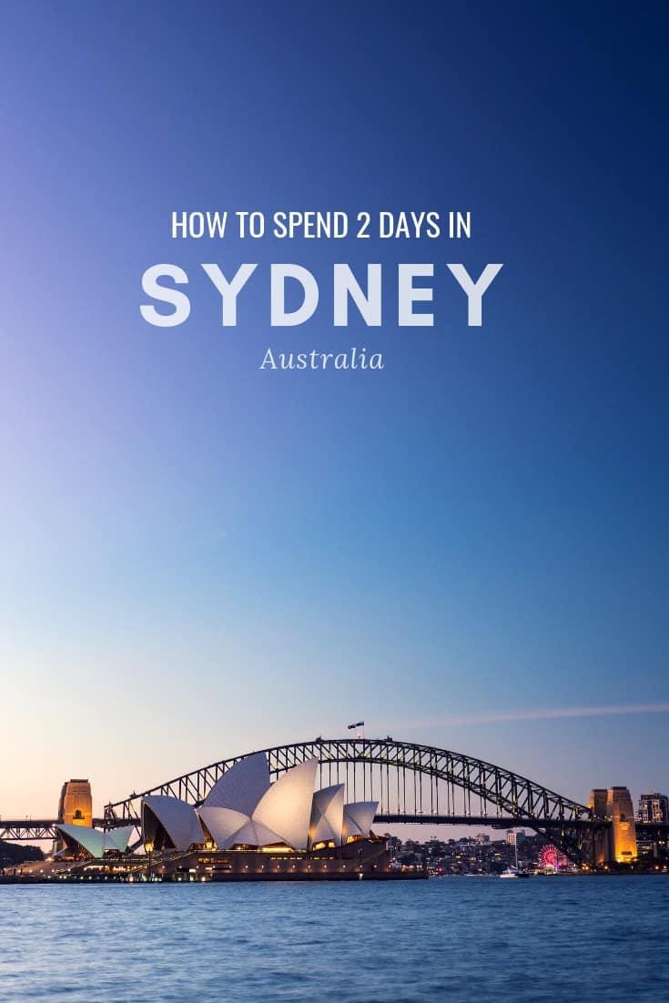 How To Spend 2 Days in Sydney, Australia