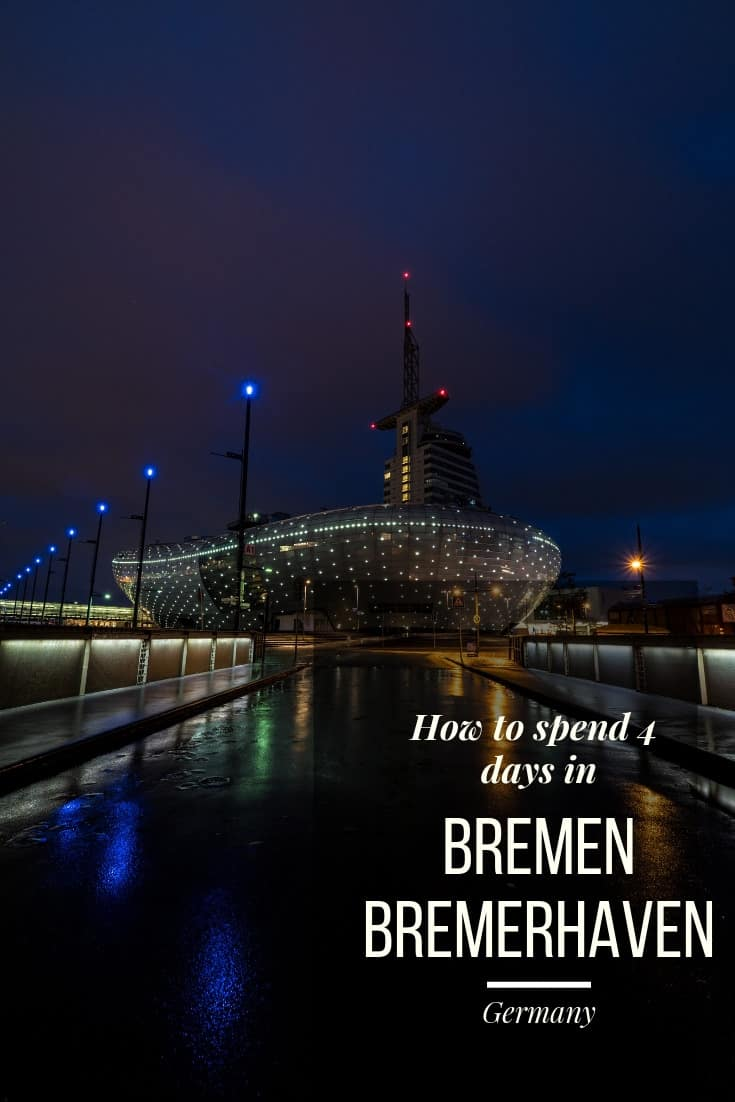 How to Spend 4 Days in Bremen and Bremerhaven in Germany - An Itinerary