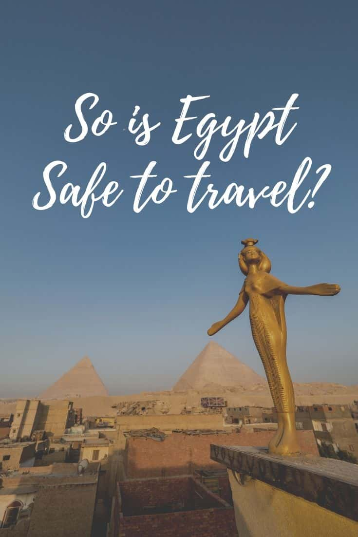 Is Egypt Safe for Travel? (How is it in 2021 with Safety Guide and Tips)