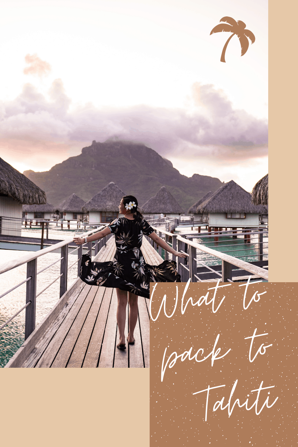 Islands of Tahiti Packing List - French Polynesia including Bora Bora, Rangiroa, and Fakarava