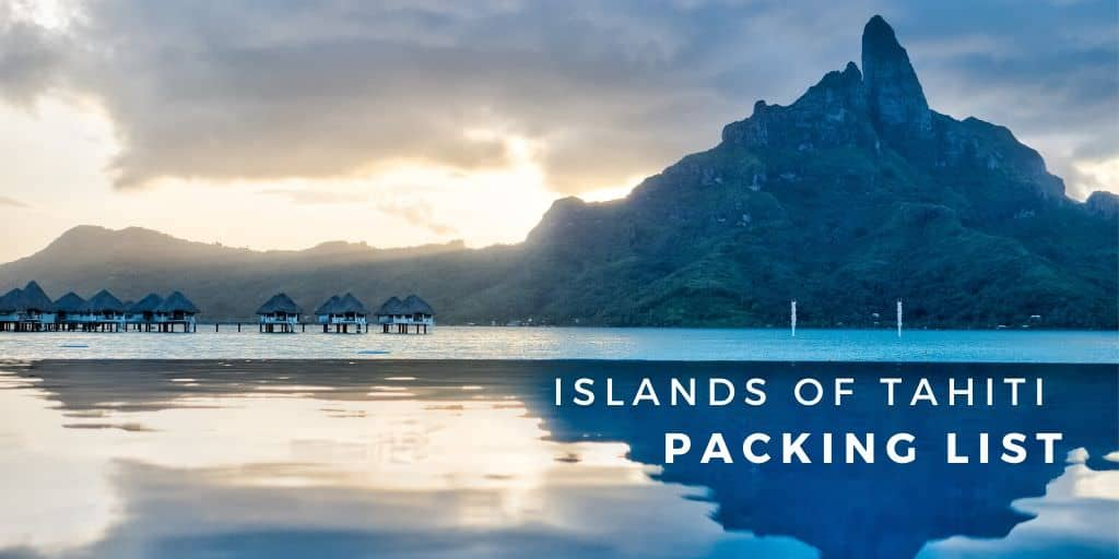 tahiti packing list french polynesia