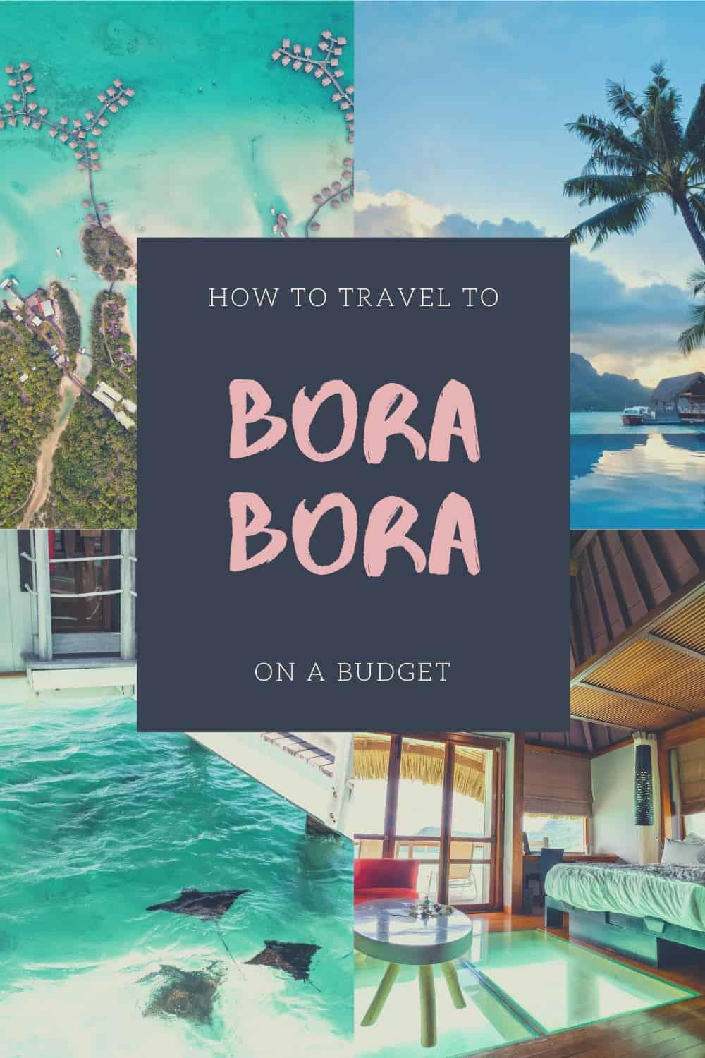 How to Travel Bora Bora on a Budget - Tips to keep Bora Bora trip costs low