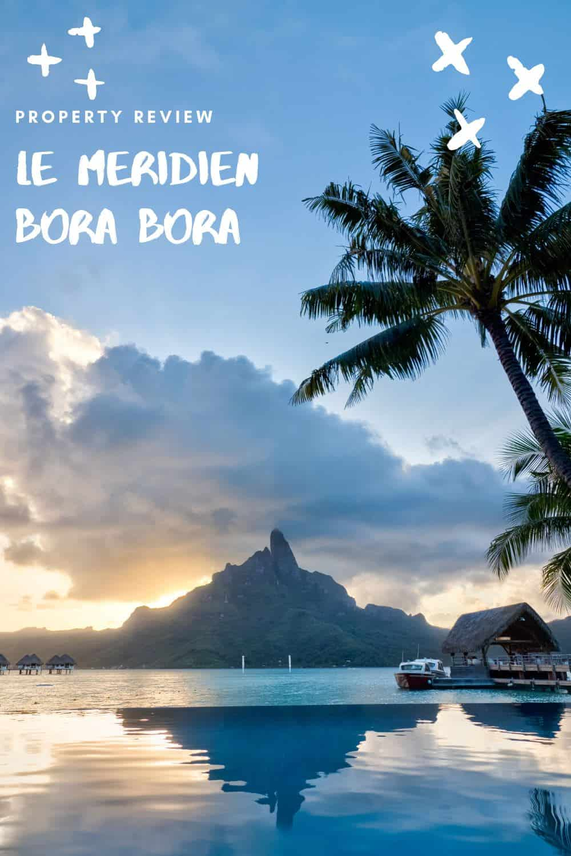 Le Meridien Bora Bora Overwater Bungalow and Resort Review