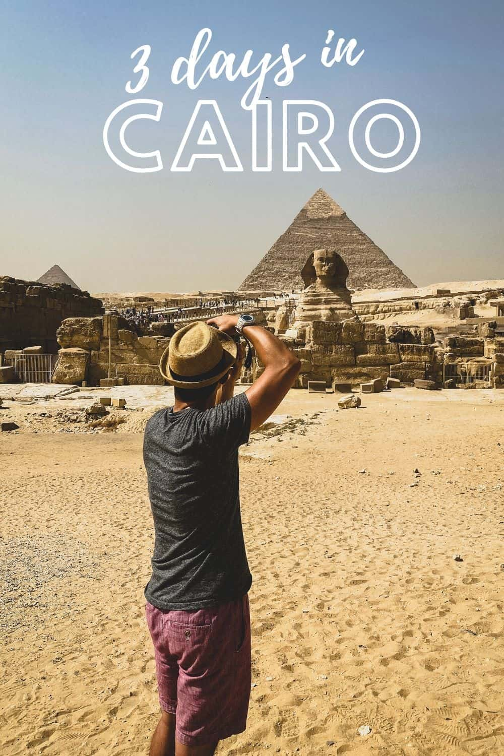 3 Days in Cairo Itinerary - Places to Visit Including The Pyramids
