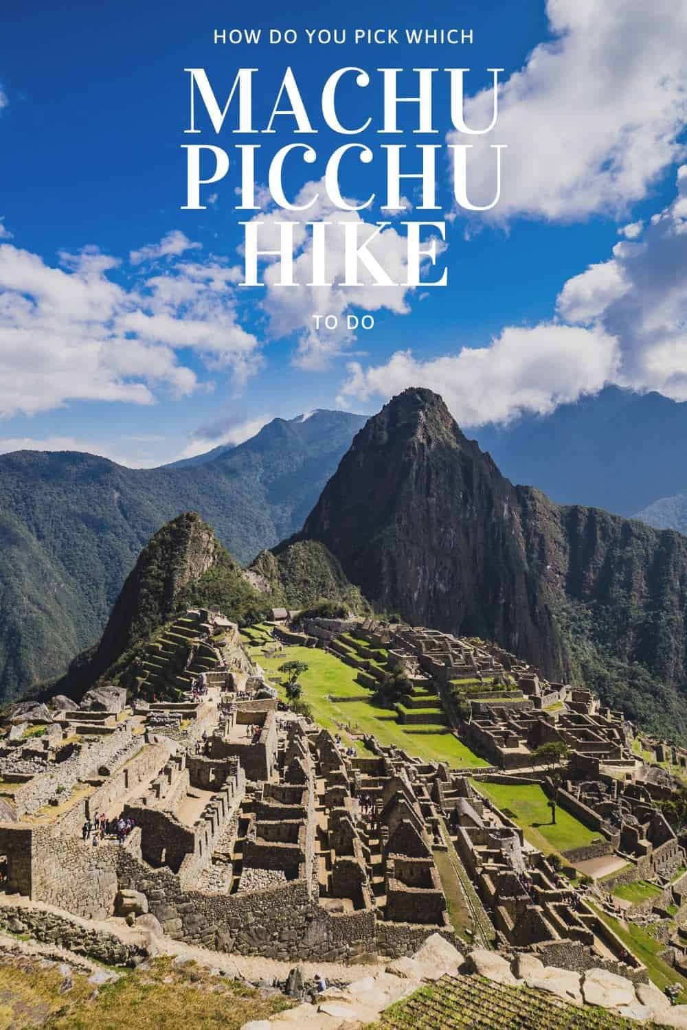 How to Pick Which Machu Picchu Hike To Do