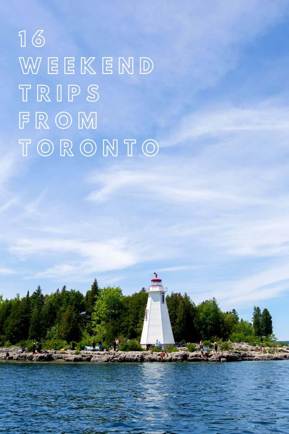 16 Popular and Secret Weekend Trips from Toronto