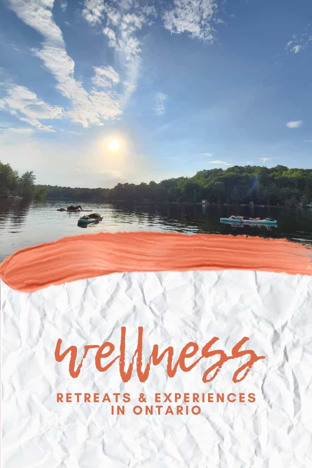 Outdoor Wellness Retreats in Ontario - experiences to help you detox and relax