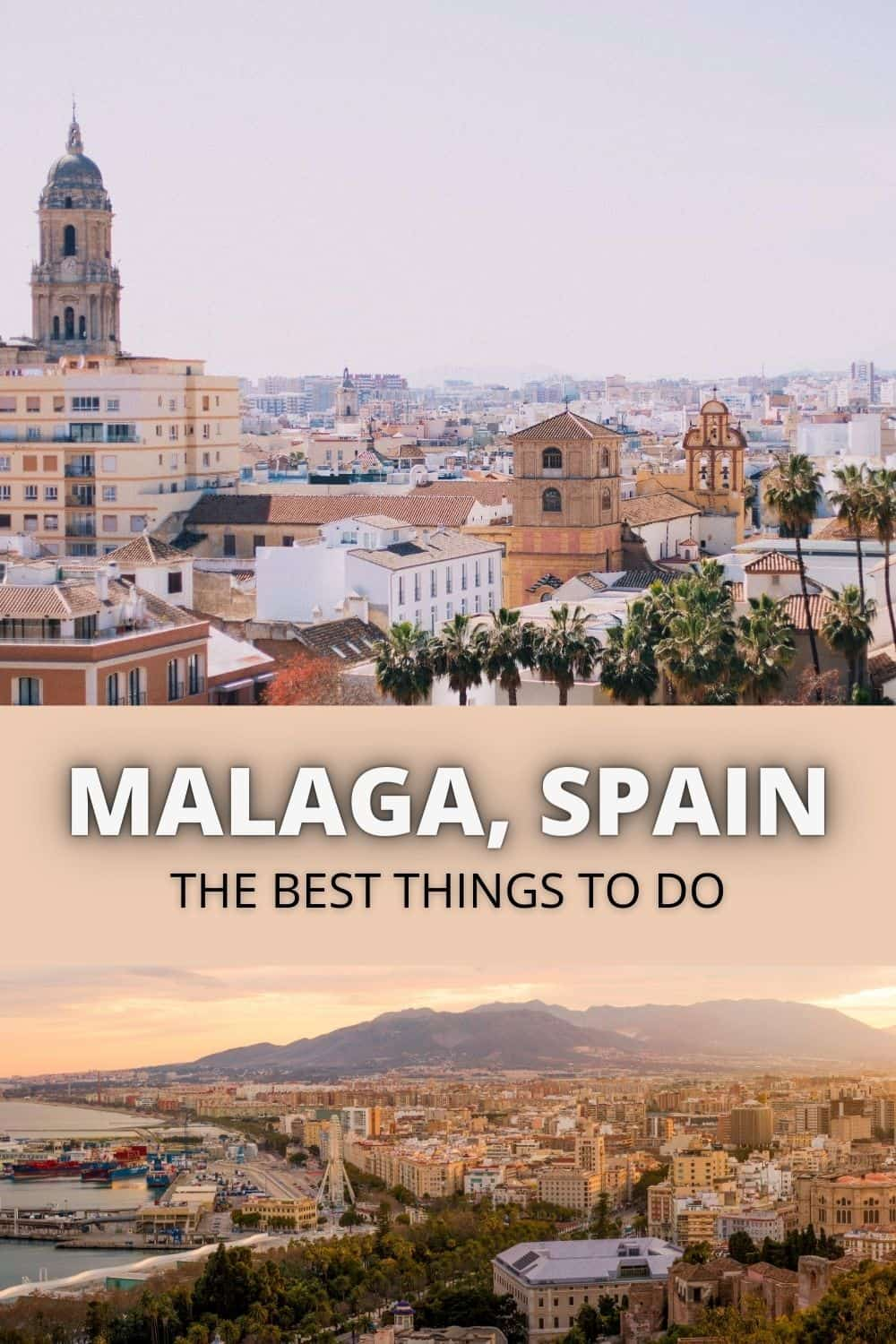Best Things To Do In Malaga, Spain