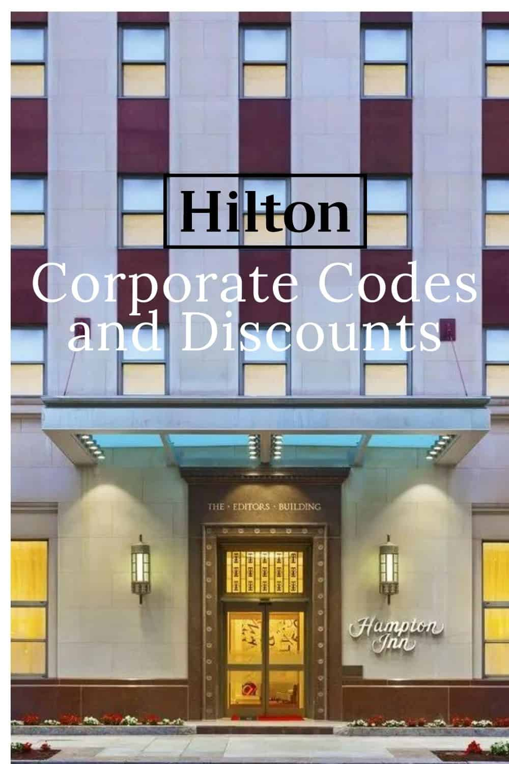 Hilton Corporate Codes and Discount Codes