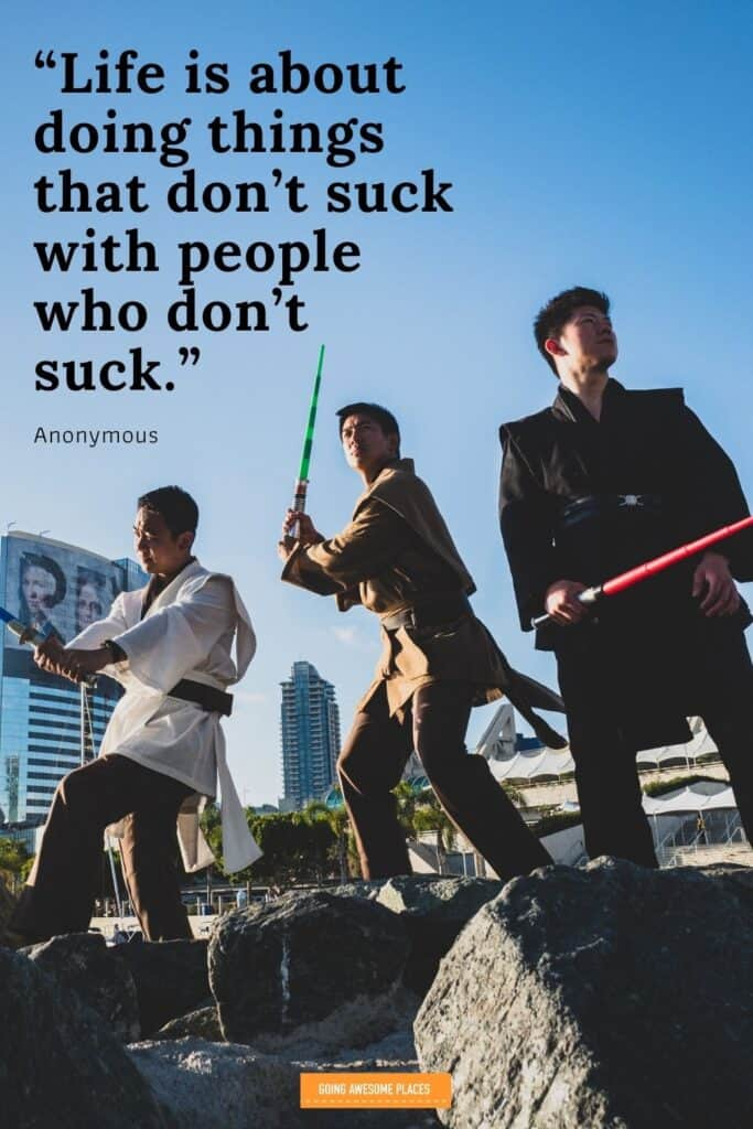 life is about doing things that don't suck with people who don't suck anonymous wanderlust quote